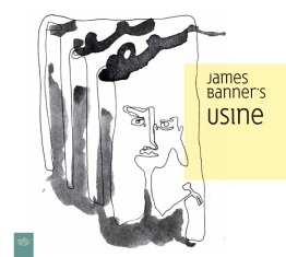 james banner's USINE